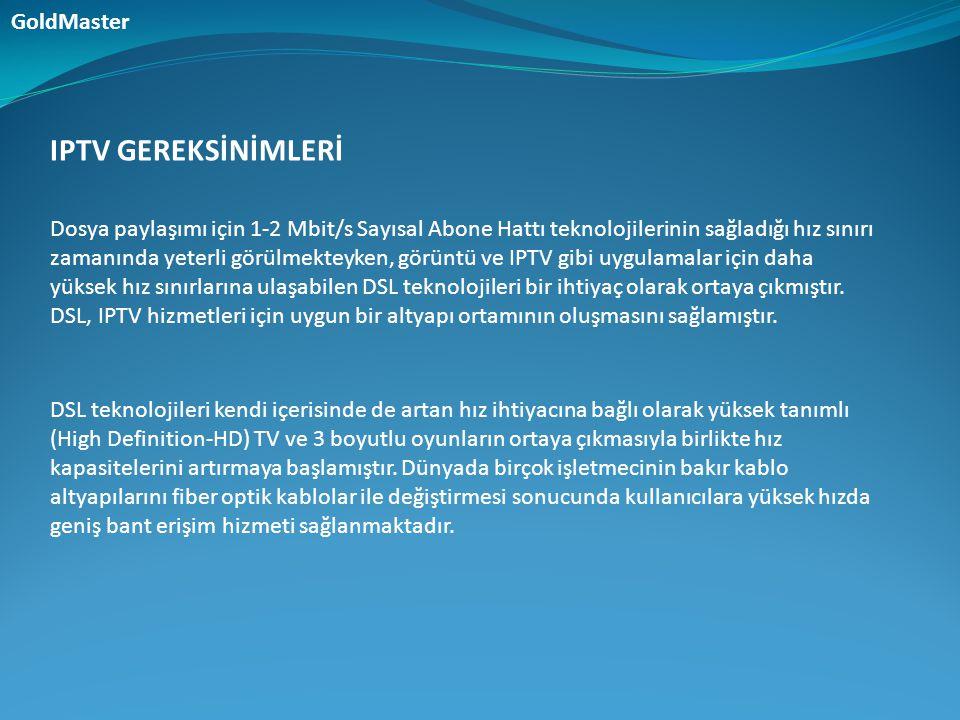 IPTV GEREKSİNİMLERİ GoldMaster