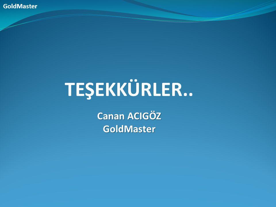 GoldMaster TEŞEKKÜRLER.. Canan ACIGÖZ GoldMaster