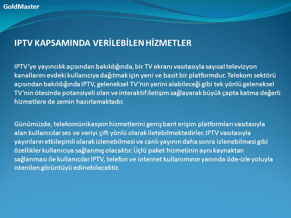 IPTV KAPSAMINDA VERİLEBİLEN HİZMETLER