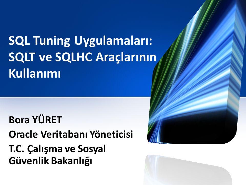 SQL Tuning Uygulamaları: SQLT ve SQLHC Araçlarının Kullanımı