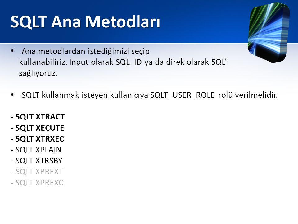 SQLT Ana Metodları Ana metodlardan istediğimizi seçip