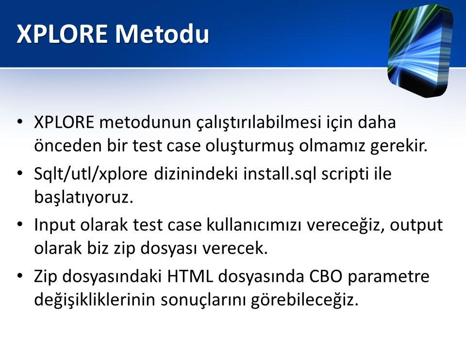 XPLORE Metodu XPLORE metodunun çalıştırılabilmesi için daha önceden bir test case oluşturmuş olmamız gerekir.