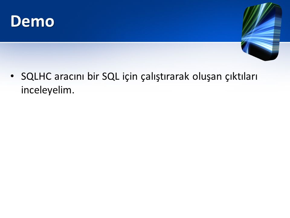 Demo SQLHC aracını bir SQL için çalıştırarak oluşan çıktıları inceleyelim.