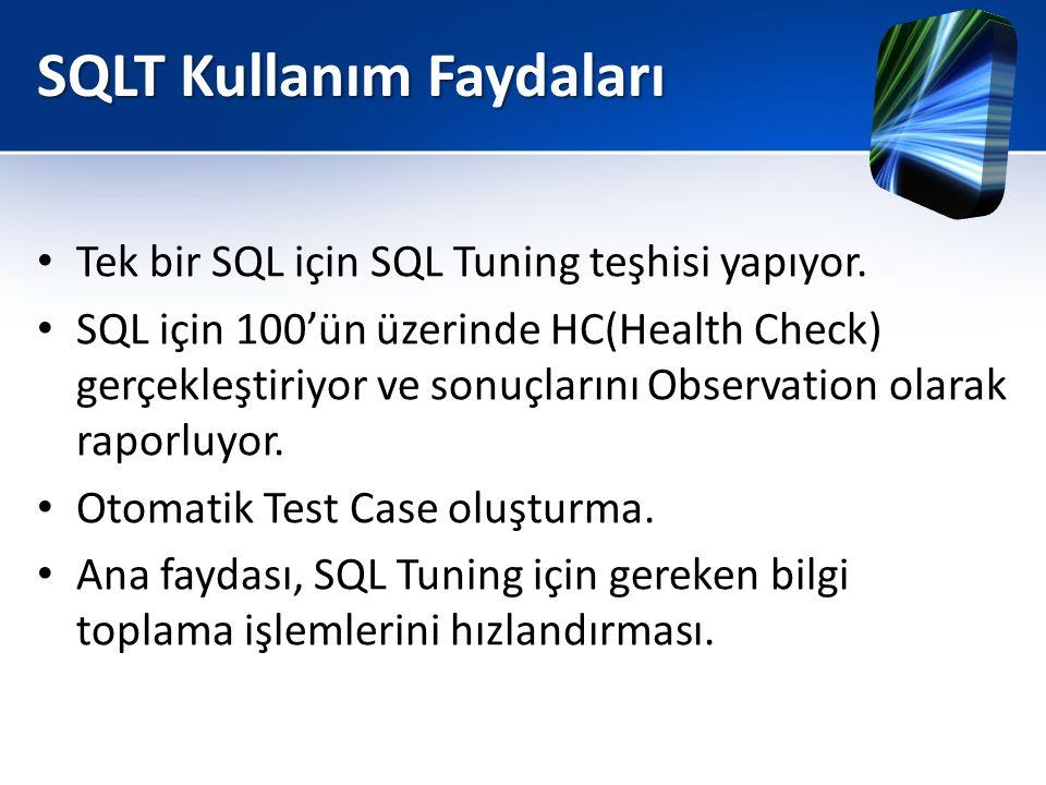 SQLT Kullanım Faydaları