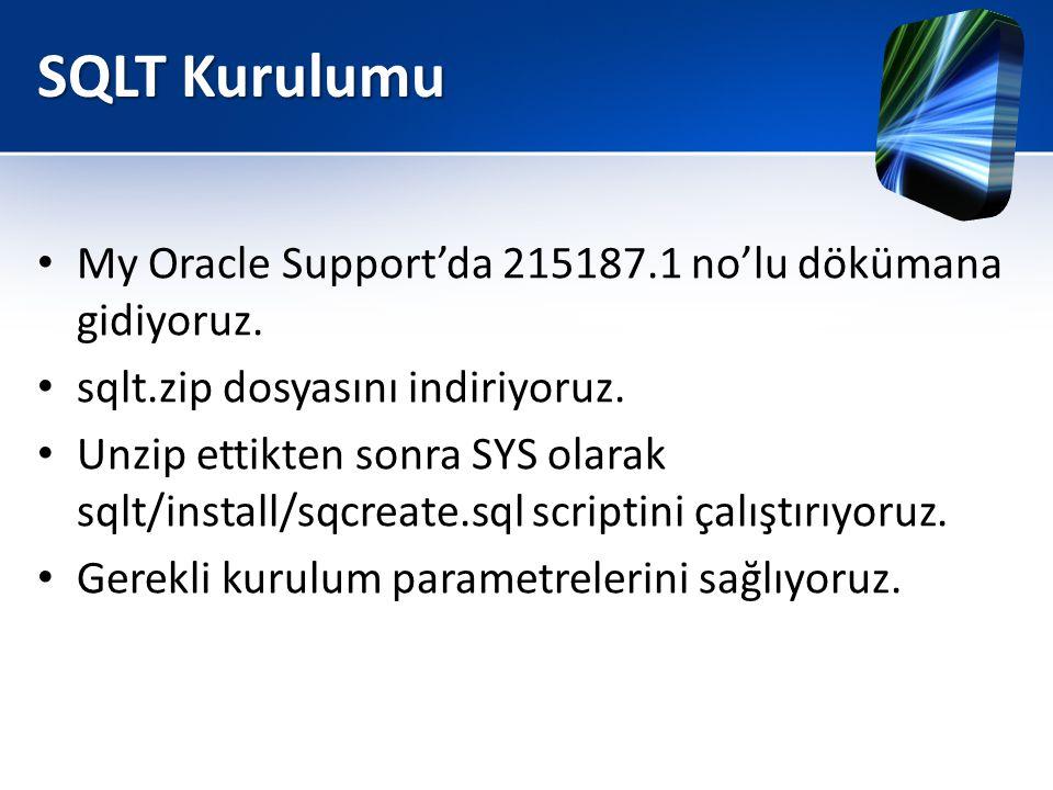 SQLT Kurulumu My Oracle Support'da 215187.1 no'lu dökümana gidiyoruz.