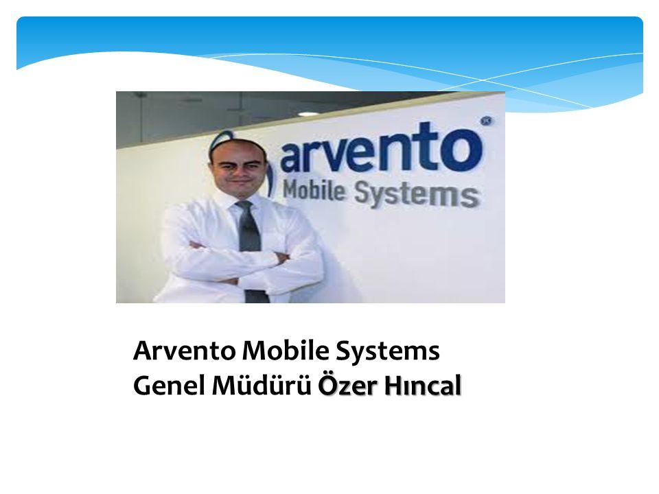 Arvento Mobile Systems Genel Müdürü Özer Hıncal