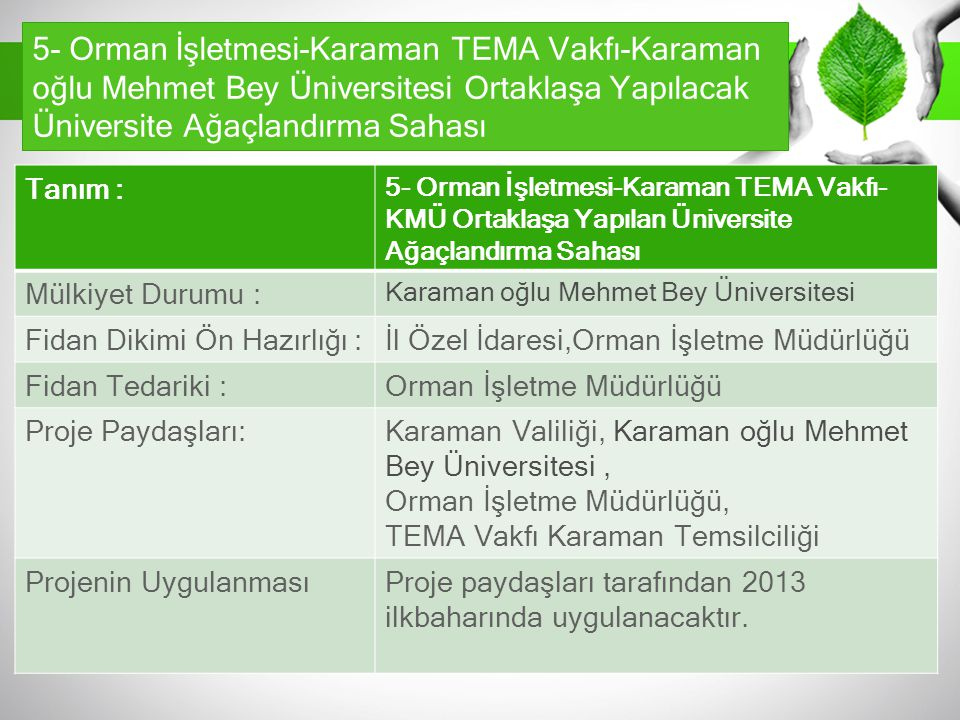 5- Orman İşletmesi-Karaman TEMA Vakfı-Karaman oğlu Mehmet Bey Üniversitesi Ortaklaşa Yapılacak Üniversite Ağaçlandırma Sahası