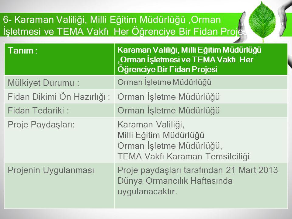 6- Karaman Valiliği, Milli Eğitim Müdürlüğü ,Orman İşletmesi ve TEMA Vakfı Her Öğrenciye Bir Fidan Projesi