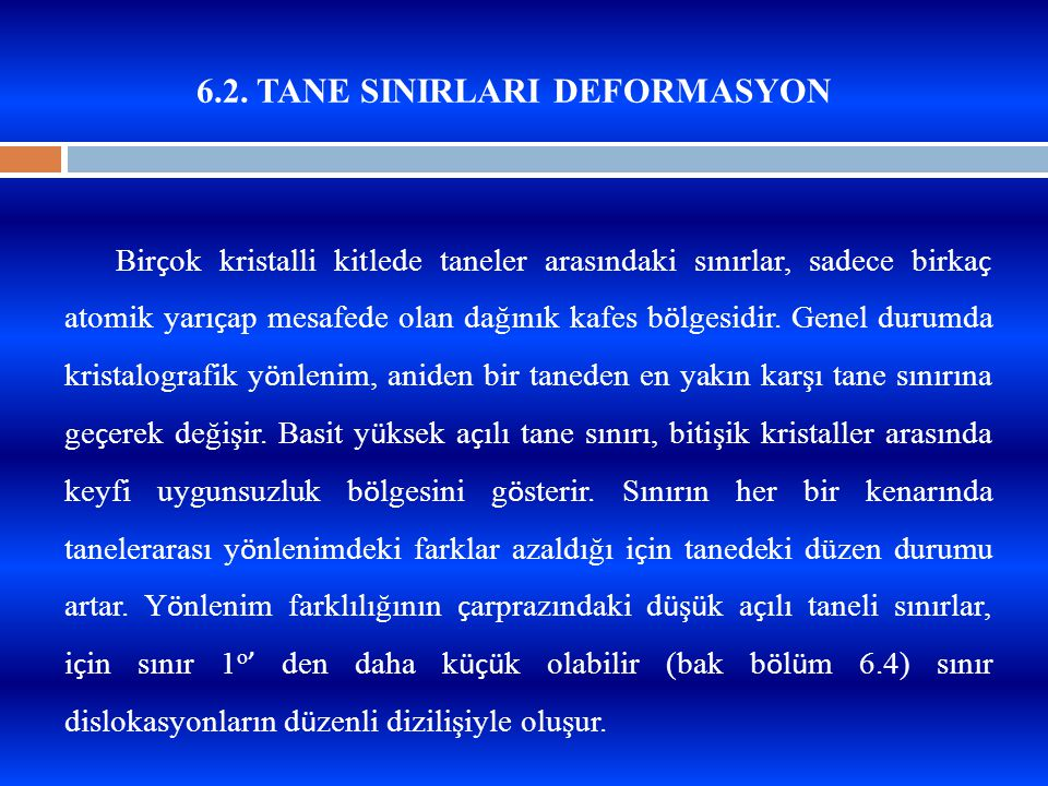 6.2. TANE SINIRLARI DEFORMASYON