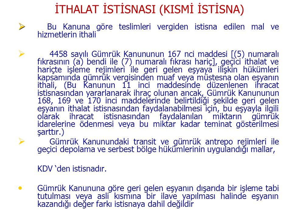 İTHALAT İSTİSNASI (KISMİ İSTİSNA)