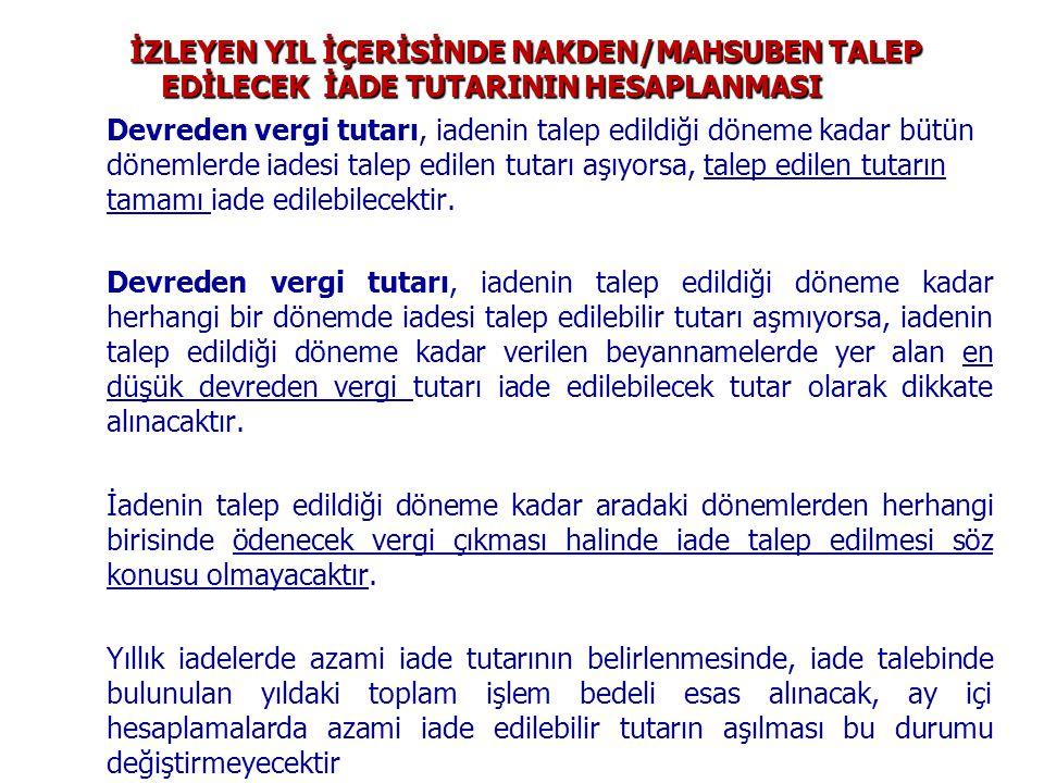 İZLEYEN YIL İÇERİSİNDE NAKDEN/MAHSUBEN TALEP EDİLECEK İADE TUTARININ HESAPLANMASI