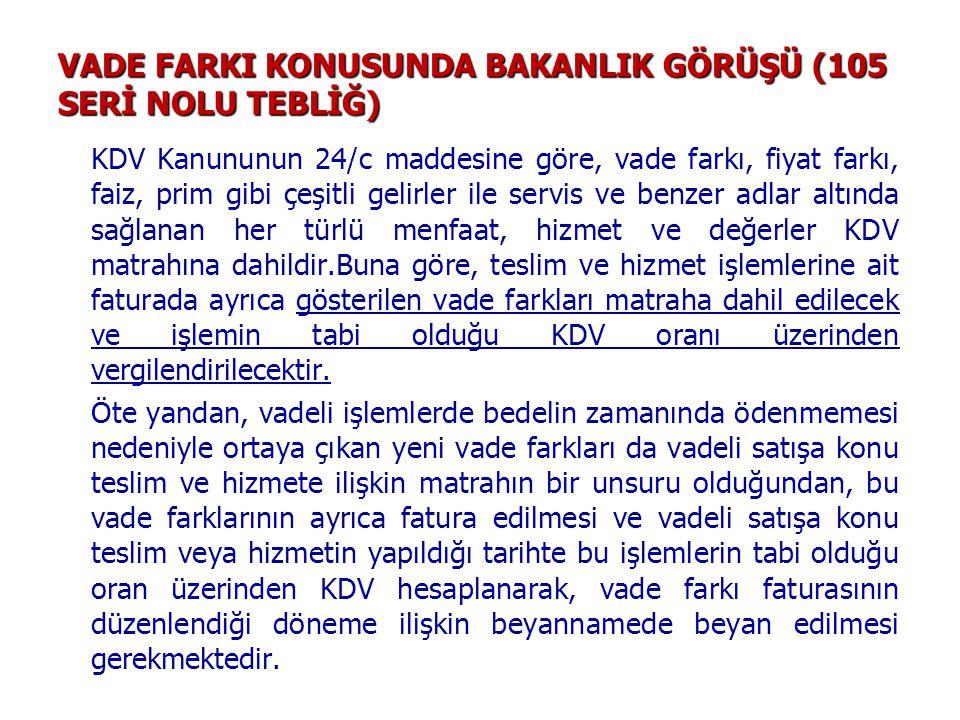 VADE FARKI KONUSUNDA BAKANLIK GÖRÜŞÜ (105 SERİ NOLU TEBLİĞ)