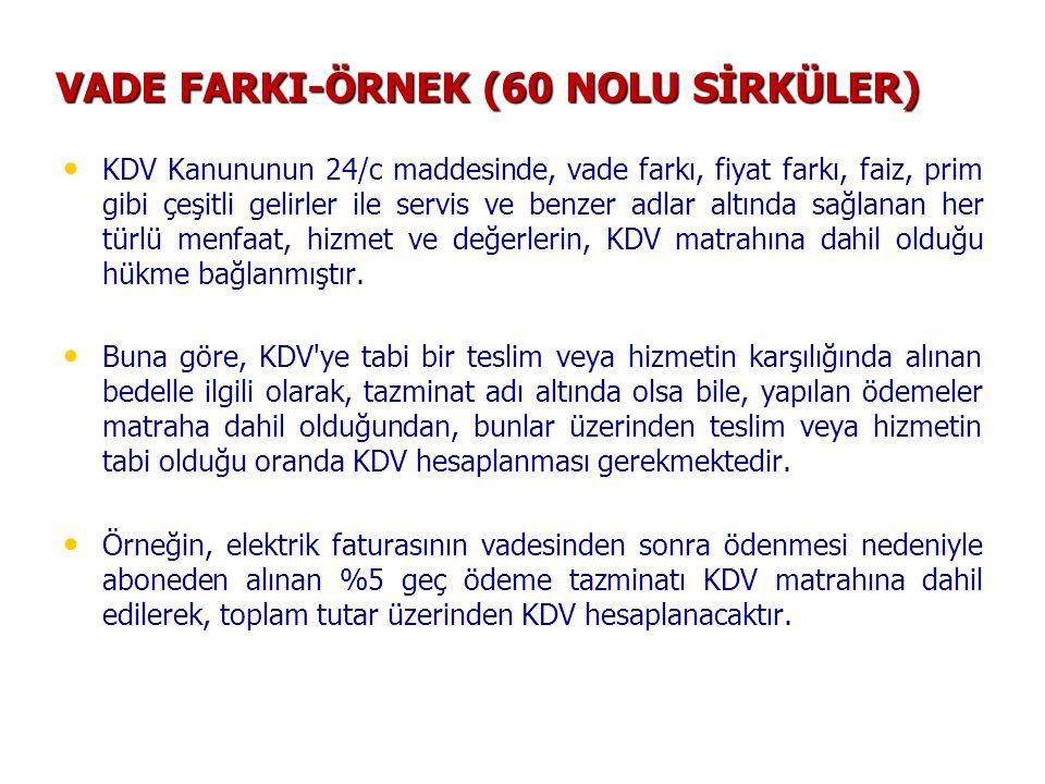VADE FARKI-ÖRNEK (60 NOLU SİRKÜLER)