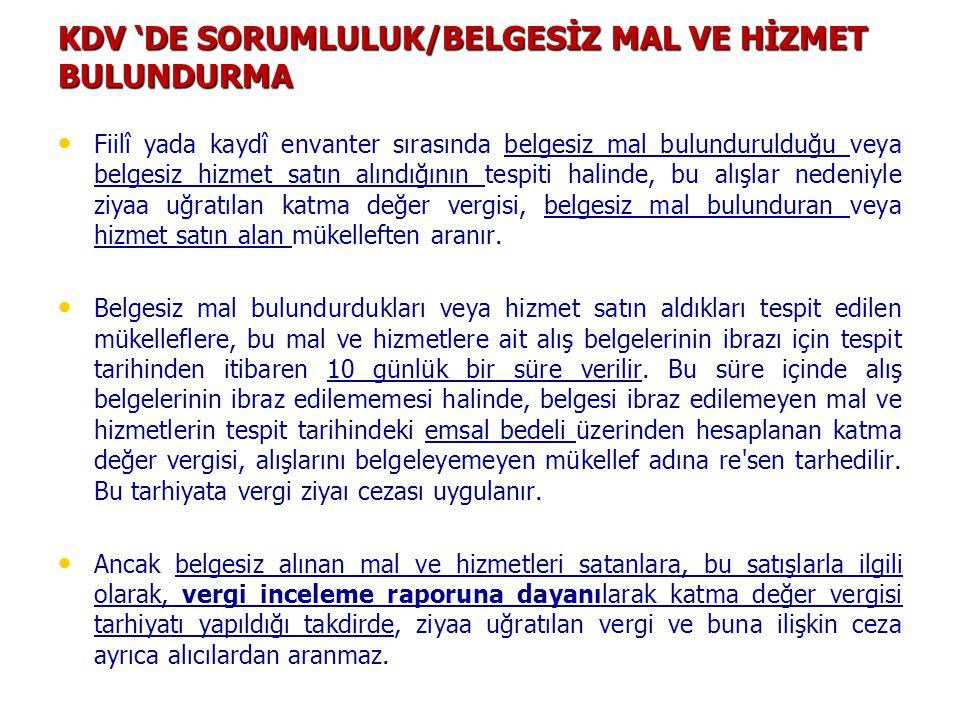 KDV 'DE SORUMLULUK/BELGESİZ MAL VE HİZMET BULUNDURMA