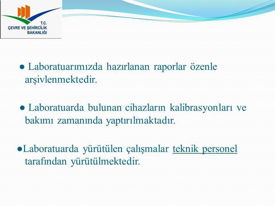 ● Laboratuarımızda hazırlanan raporlar özenle arşivlenmektedir.