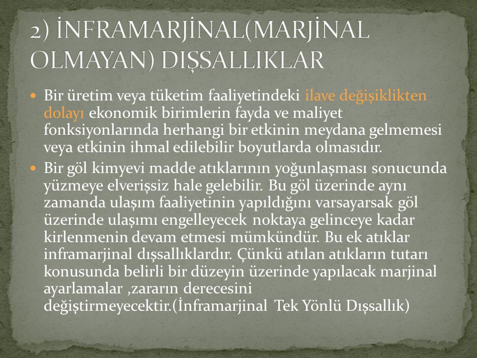 2) İNFRAMARJİNAL(MARJİNAL OLMAYAN) DIŞSALLIKLAR