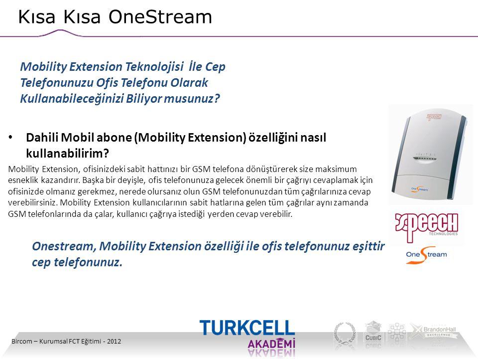 Kısa Kısa OneStream Mobility Extension Teknolojisi İle Cep Telefonunuzu Ofis Telefonu Olarak Kullanabileceğinizi Biliyor musunuz
