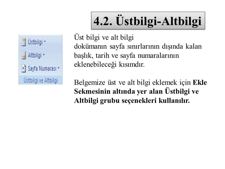 4.2. Üstbilgi-Altbilgi Üst bilgi ve alt bilgi