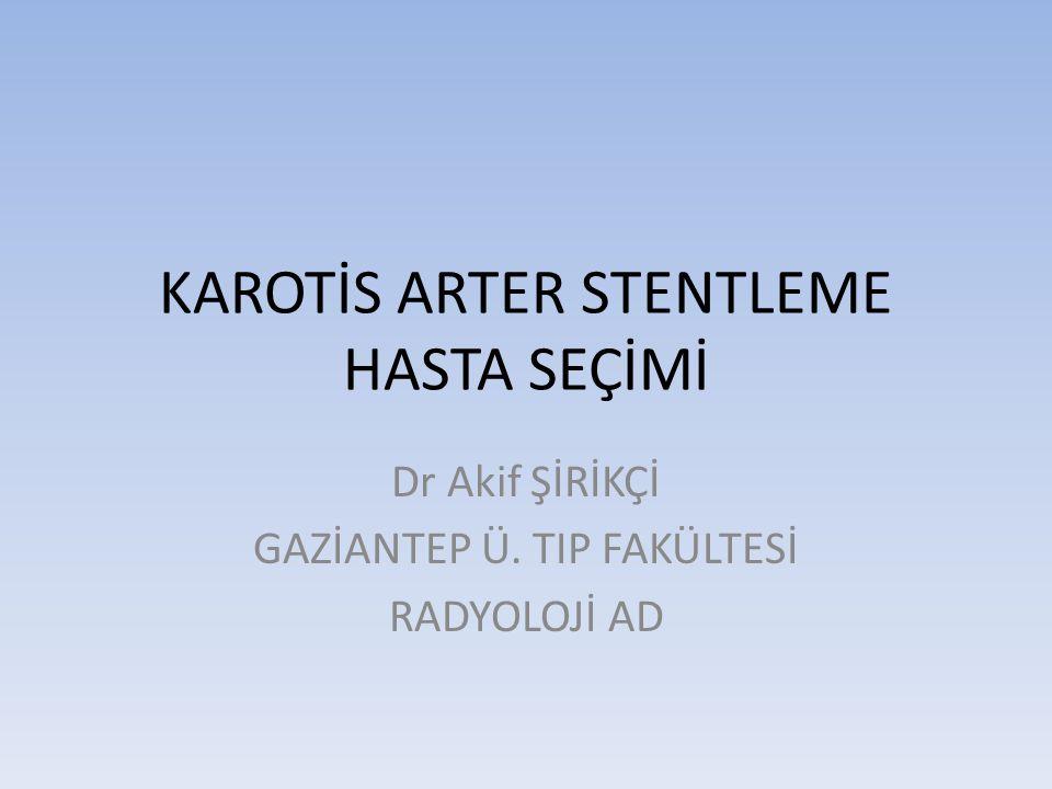 KAROTİS ARTER STENTLEME HASTA SEÇİMİ