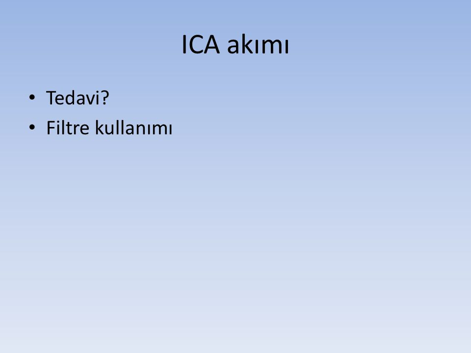 ICA akımı Tedavi Filtre kullanımı