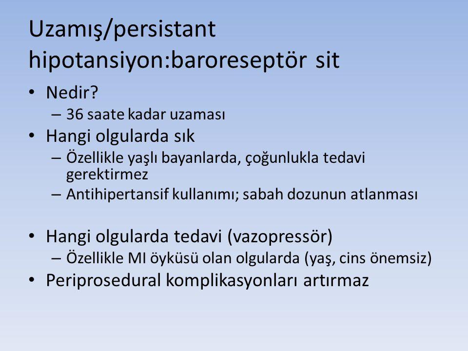 Uzamış/persistant hipotansiyon:baroreseptör sit