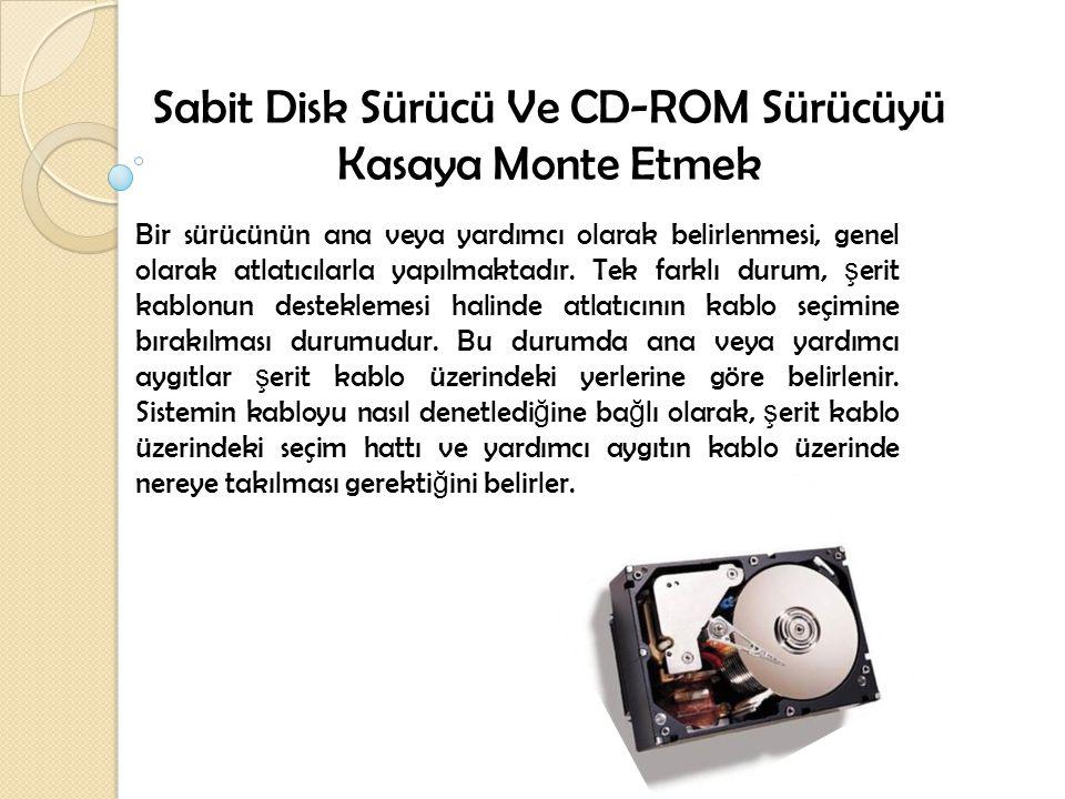 Sabit Disk Sürücü Ve CD-ROM Sürücüyü Kasaya Monte Etmek