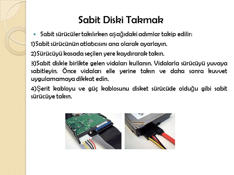 Sabit Diski Takmak Sabit sürücüler takılırken aşağıdaki adımlar takip edilir: 1)Sabit sürücünün atlatıcısını ana olarak ayarlayın.