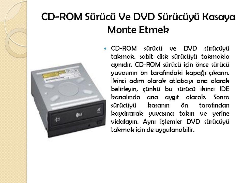 CD-ROM Sürücü Ve DVD Sürücüyü Kasaya Monte Etmek