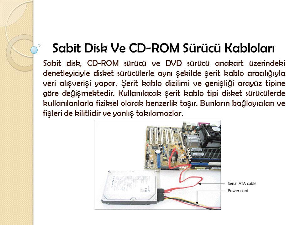 Sabit Disk Ve CD-ROM Sürücü Kabloları