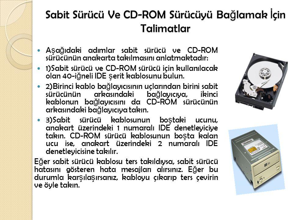 Sabit Sürücü Ve CD-ROM Sürücüyü Bağlamak İçin Talimatlar
