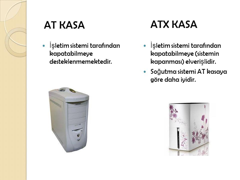 AT KASA ATX KASA. İşletim sistemi tarafından kapatabilmeye desteklenmemektedir.