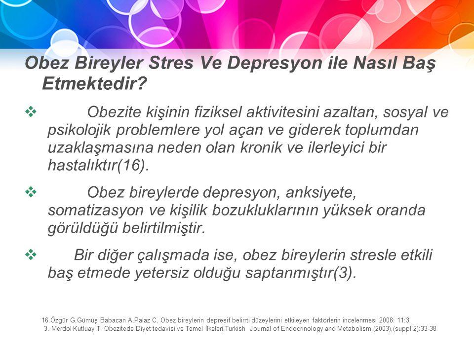 Obez Bireyler Stres Ve Depresyon ile Nasıl Baş Etmektedir