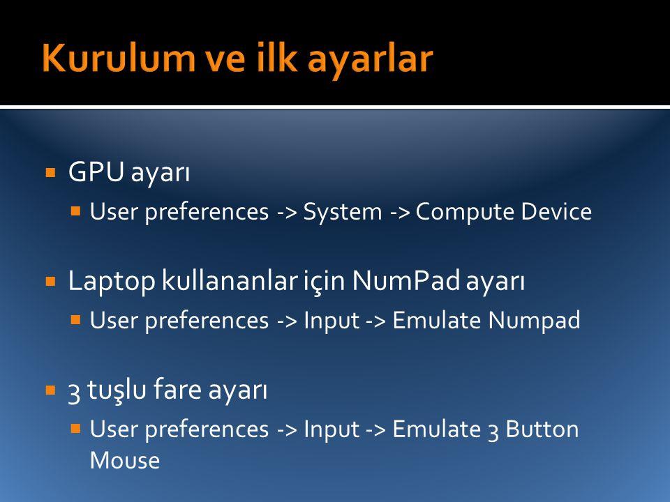 Kurulum ve ilk ayarlar GPU ayarı Laptop kullananlar için NumPad ayarı