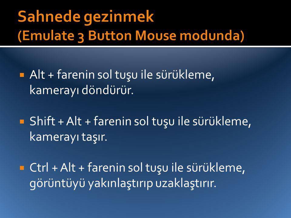 Sahnede gezinmek (Emulate 3 Button Mouse modunda)