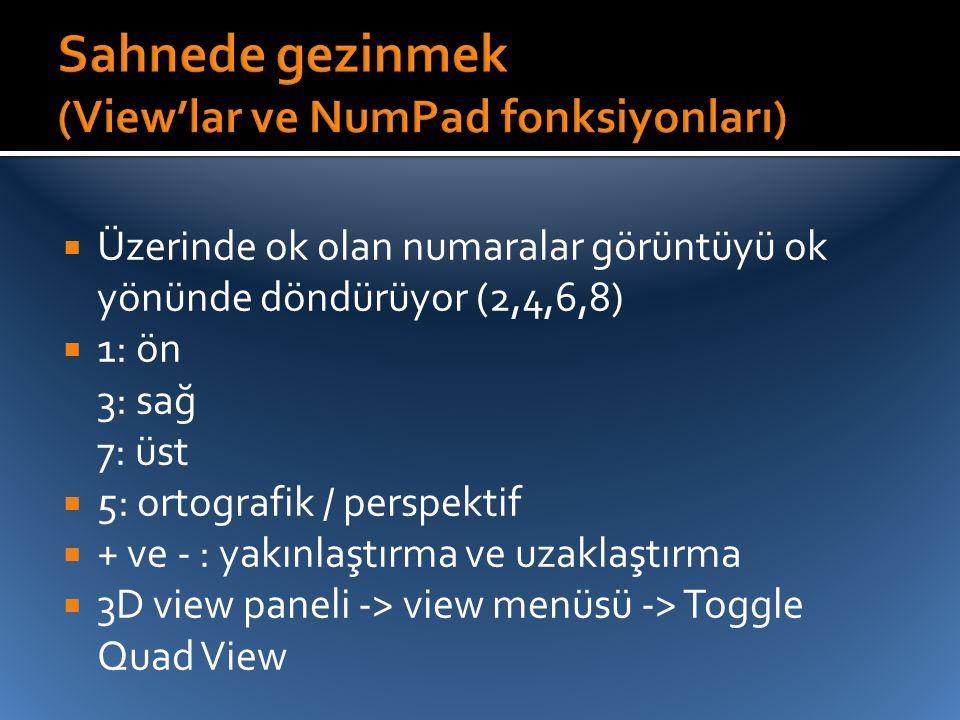 Sahnede gezinmek (View'lar ve NumPad fonksiyonları)