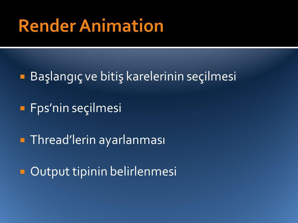 Render Animation Başlangıç ve bitiş karelerinin seçilmesi