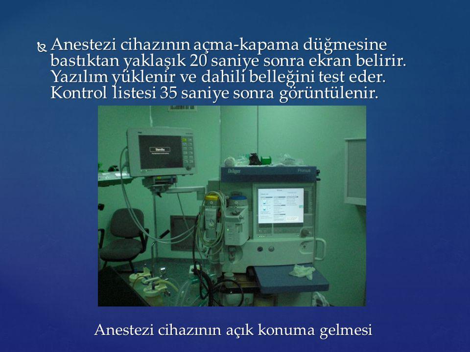 Anestezi cihazının açık konuma gelmesi