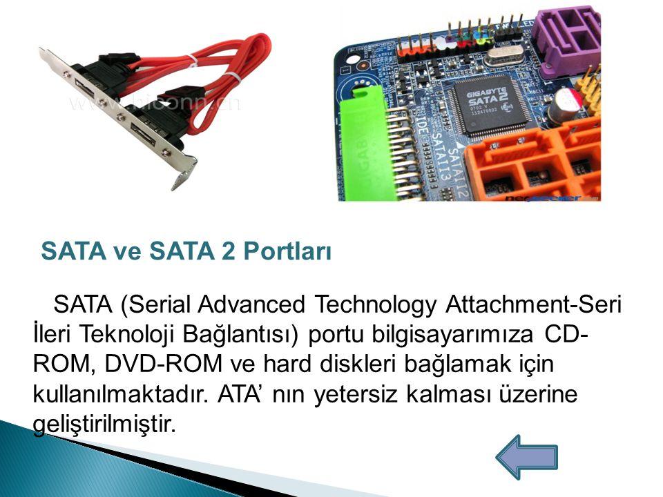 SATA ve SATA 2 Portları