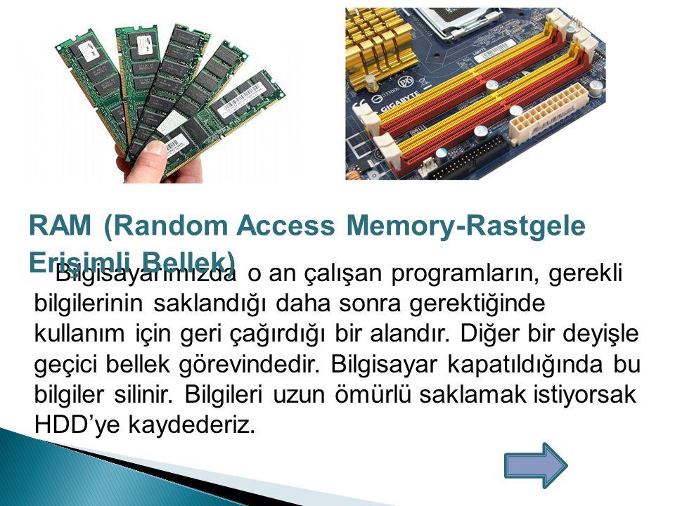 RAM (Random Access Memory-Rastgele Erişimli Bellek)