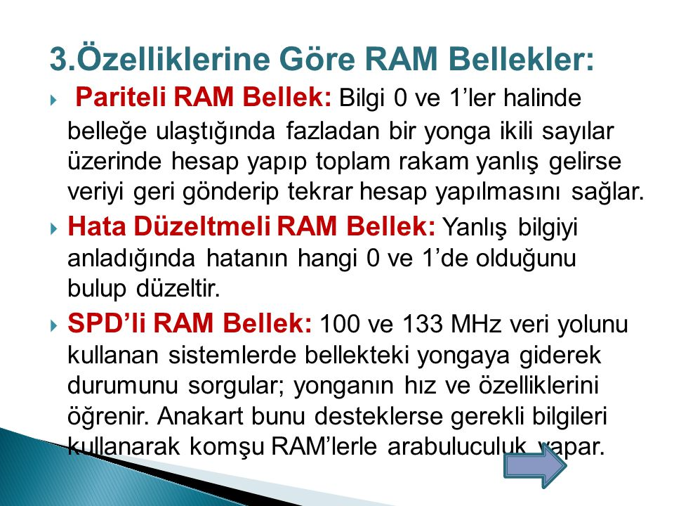 3.Özelliklerine Göre RAM Bellekler: