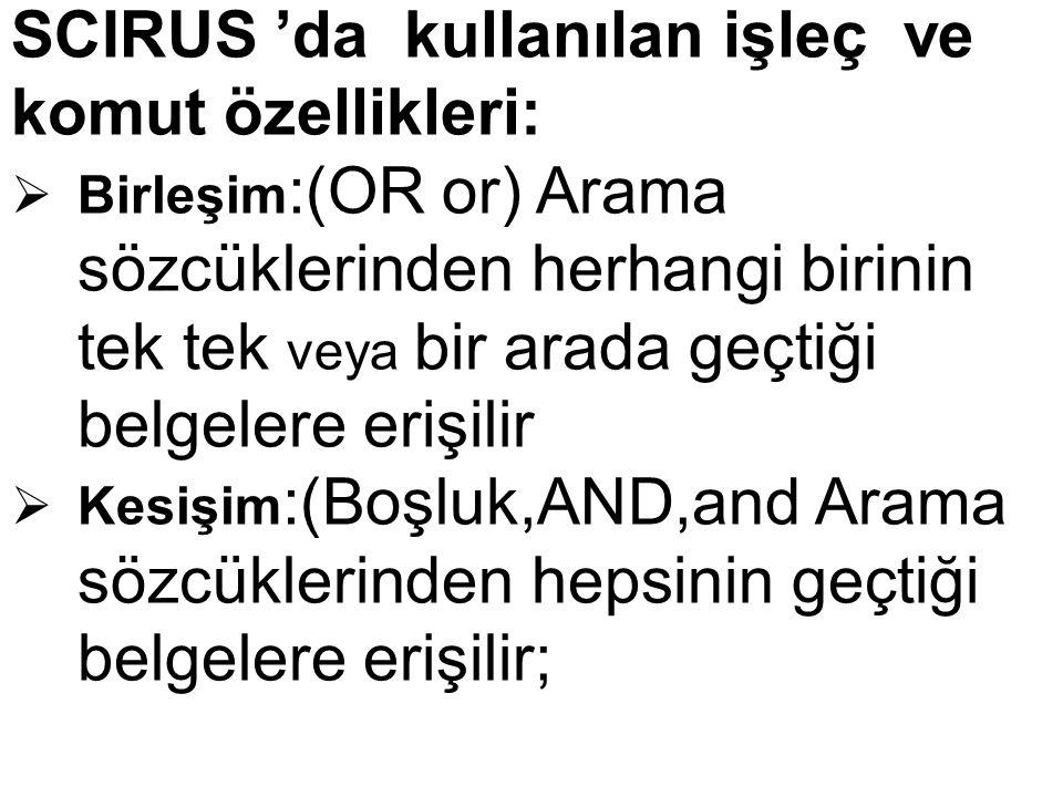SCIRUS 'da kullanılan işleç ve komut özellikleri: