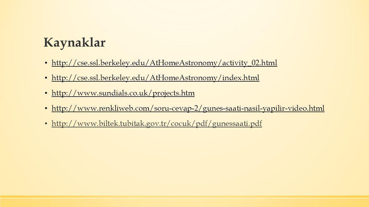 Kaynaklar http://cse.ssl.berkeley.edu/AtHomeAstronomy/activity_02.html