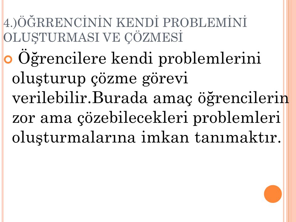 4.)ÖĞRRENCİNİN KENDİ PROBLEMİNİ OLUŞTURMASI VE ÇÖZMESİ