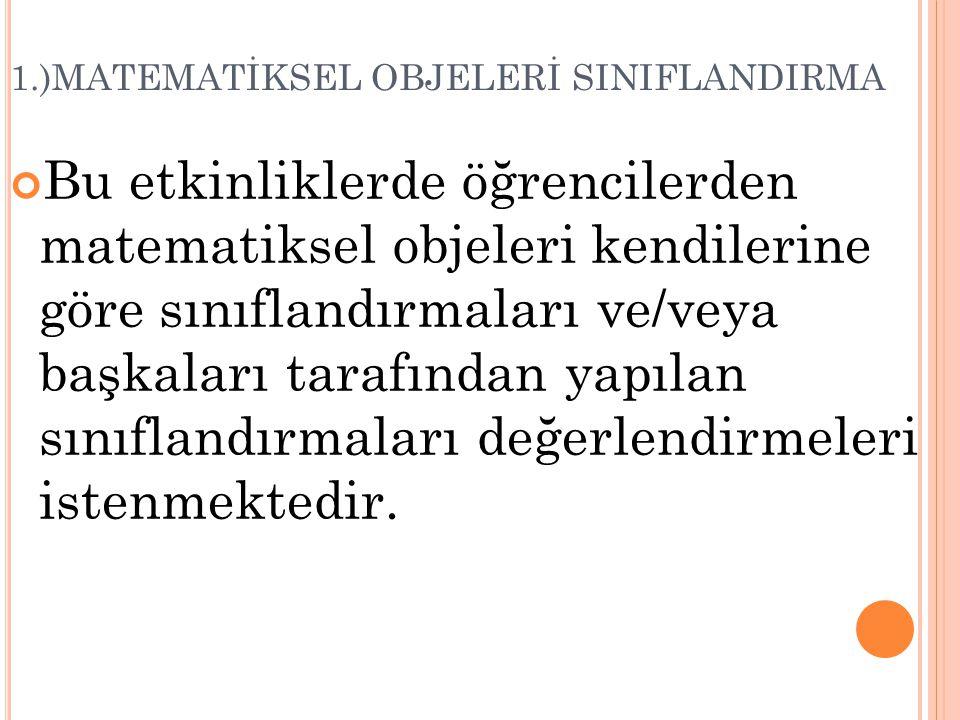1.)MATEMATİKSEL OBJELERİ SINIFLANDIRMA
