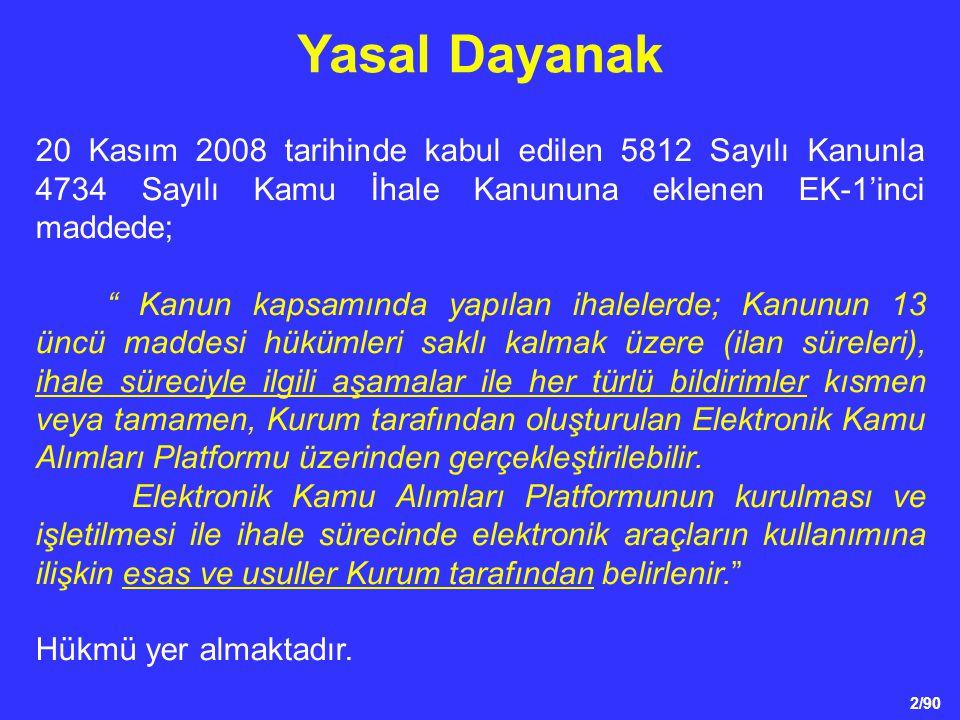 Yasal Dayanak 20 Kasım 2008 tarihinde kabul edilen 5812 Sayılı Kanunla 4734 Sayılı Kamu İhale Kanununa eklenen EK-1'inci maddede;