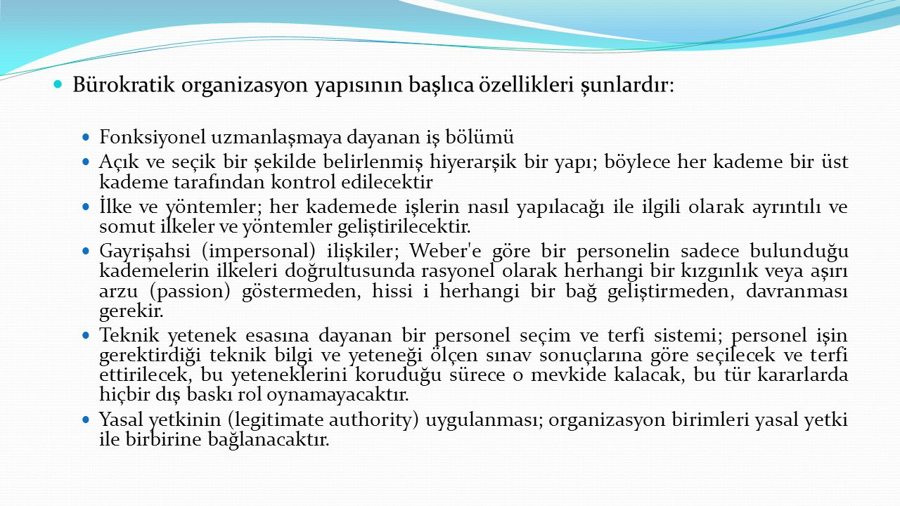 Bürokratik organizasyon yapısının başlıca özellikleri şunlardır: