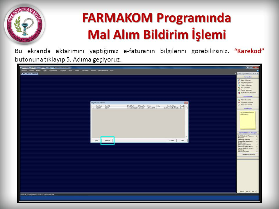 FARMAKOM Programında Mal Alım Bildirim İşlemi