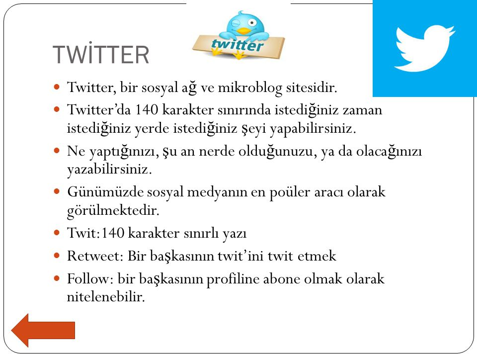 TWİTTER Twitter, bir sosyal ağ ve mikroblog sitesidir.