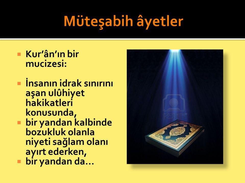 Müteşabih âyetler Kur'ân'ın bir mucizesi: