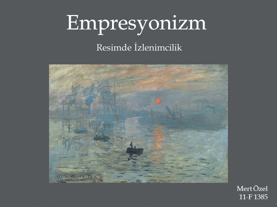 Empresyonizm Resimde İzlenimcilik Mert Özel 11-F 1385